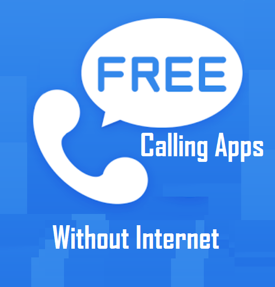 Free Calling Apps without Internet for Android