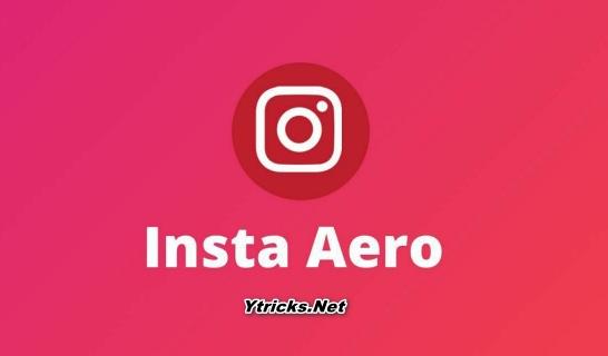 Insta Aero APK Download v17.0.1 (Instagram MOD) October 2021