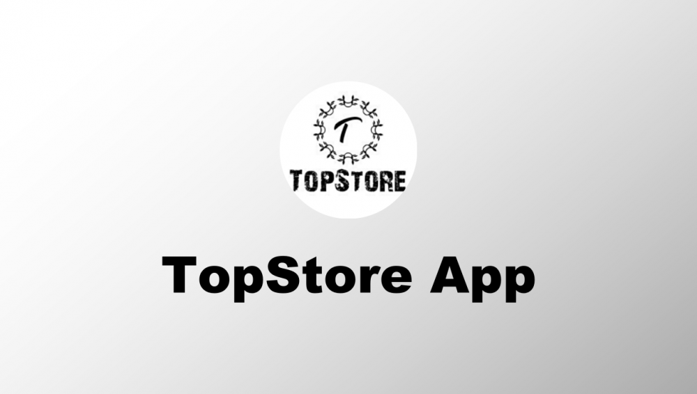 TopStore iOS App Download on (iPhone & iPad) Official 2021